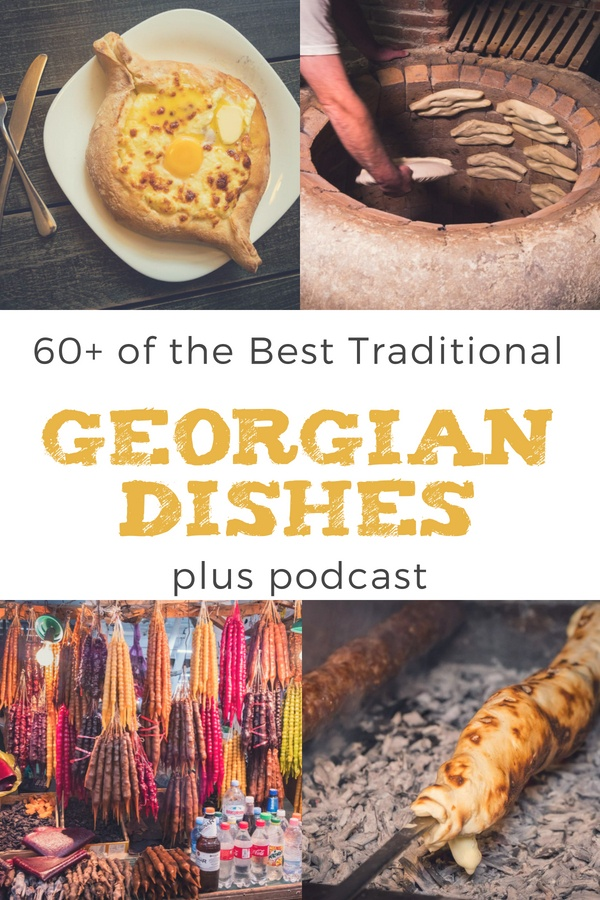 Georgian Cuisine. 60+ Must try traditional Georgian food choices and where to eat them. Including Khachapuri (Cheese Bread) and Khinkali (Soup Dumplings)